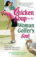 Chicken Soup® for the Woman Golfer's Soul